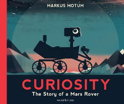 Curiosity: The Story of a Mars Rover (Paperback)