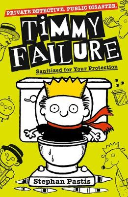 Timmy Failure: Sanitized for Your Protection - Timmy Failure (Paperback)