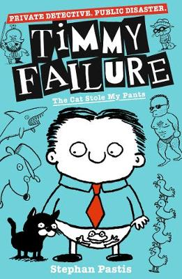 Timmy Failure: The Cat Stole My Pants - Timmy Failure (Paperback)