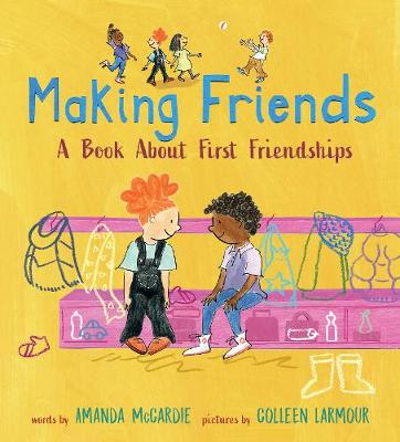Making Friends: A Book About First Friendships