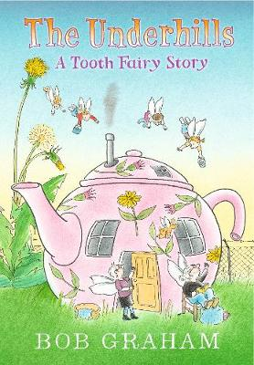 The Underhills: A Tooth Fairy Story (Hardback)