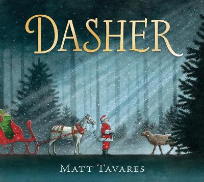 Dasher: How a Brave Little Doe Changed Christmas Forever (Hardback)