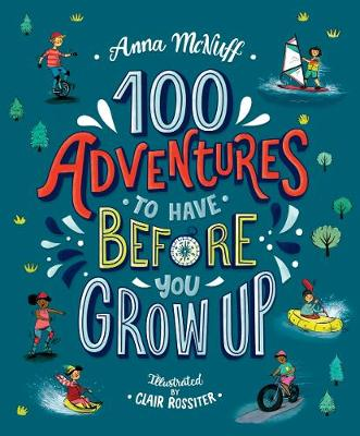 100 Adventures to Have Before You Grow Up (Paperback)