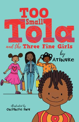 Too Small Tola and the Three Fine Girls - Too Small Tola (Paperback)