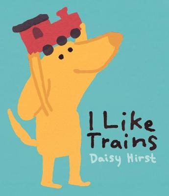 I Like Trains (Hardback)