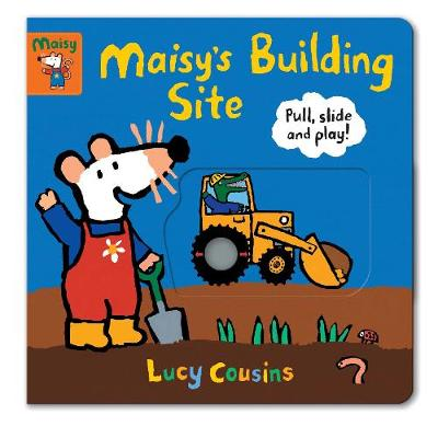 Maisy's Building Site: Pull, Slide and Play! - Maisy (Board book)