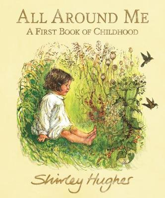 All Around Me: A First Book of Childhood (Hardback)