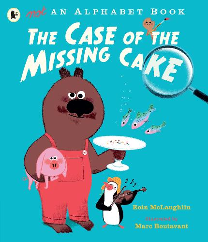 Not an Alphabet Book: The Case of the Missing Cake (Paperback)