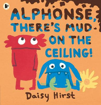 Alphonse, There's Mud on the Ceiling! (Paperback)