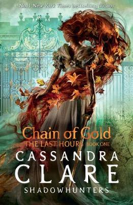 The Last Hours: Chain of Gold - The Last Hours (Paperback)