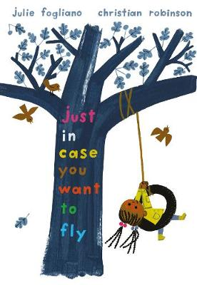 Just in Case You Want to Fly (Hardback)