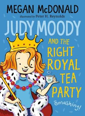 Judy Moody and the Right Royal Tea Party - Judy Moody (Paperback)