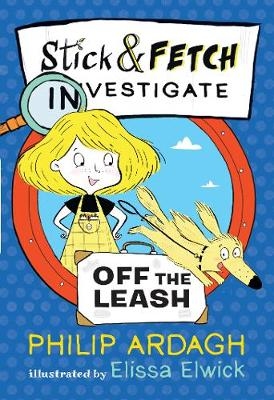 Stick and Fetch Off the Leash - Stick and Fetch Adventures (Paperback)