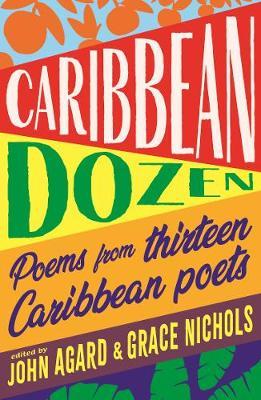 Caribbean Dozen: Poems from Thirteen Caribbean Poets (Paperback)