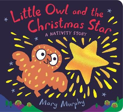 Little Owl and the Christmas Star: A Nativity Story (Board book)