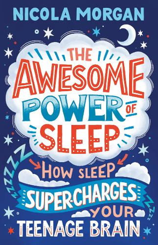 The Awesome Power of Sleep: How Sleep Super-Charges Your Teenage Brain (Paperback)