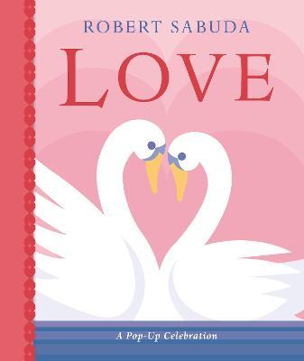 Love: A Pop-up Celebration (Hardback)