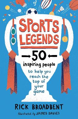 Sports Legends: 50 Inspiring People to Help You Reach the Top of Your Game (Paperback)