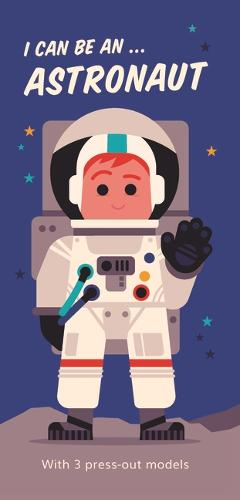 I Can Be An ... Astronaut (Board book)