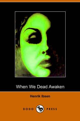 When We Dead Awaken (Paperback)