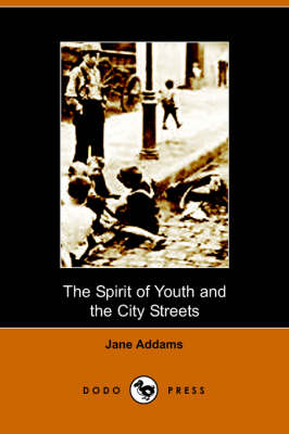 The Spirit of Youth and the City Streets (Paperback)