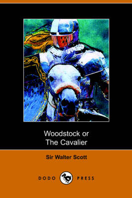 Woodstock: Or the Cavalier (Paperback)