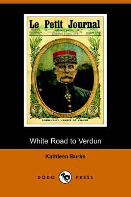 The White Road to Verdun (Paperback)