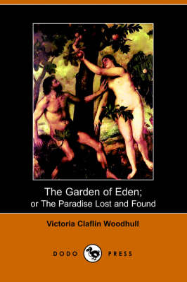 The Garden of Eden: Or the Paradise Lost and Found (Paperback)