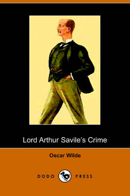 Lord Arthur Savile's Crime and Other Stories (Paperback)