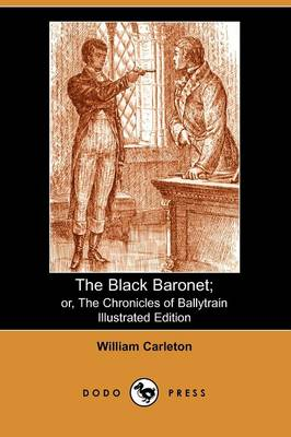 The Black Baronet: Or, the Chronicles of Ballytrain (Paperback)