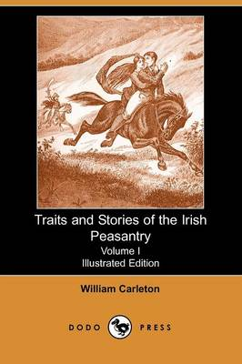 Traits and Stories of the Irish Peasantry, Volume I (Paperback)