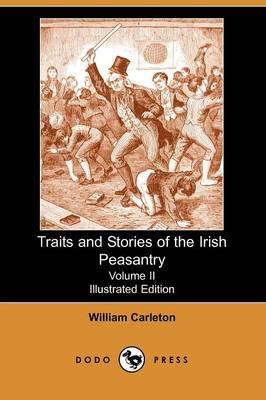 Traits and Stories of the Irish Peasantry, Volume II (Paperback)