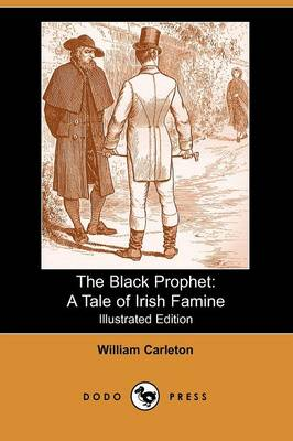 The Black Prophet: A Tale of Irish Famine (Paperback)