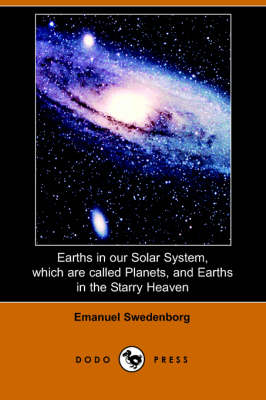 Earths in Our Solar System Which Are Called Planets, and Earths in the Starry Heaven (Paperback)