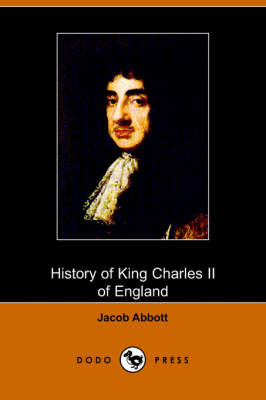 History of King Charles the Second of England (Paperback)
