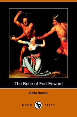 The Bride of Fort Edward (Paperback)