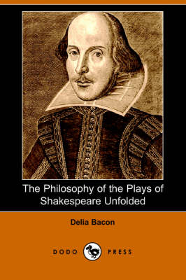The Philosophy of the Plays of Shakespeare Unfolded (Paperback)