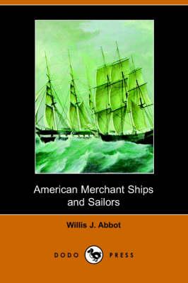American Merchant Ships and Sailors (Paperback)