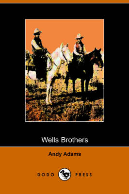 Wells Brothers: The Young Cattle Kings (Paperback)