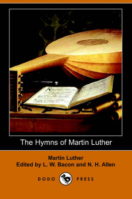 The Hymns of Martin Luther (Paperback)