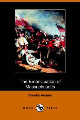 The Emancipation of Massachusetts (Paperback)