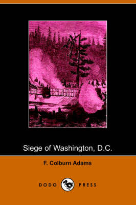 Siege of Washington, D.C., Written Expressly for Little People (Paperback)