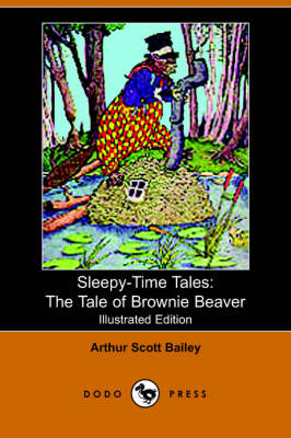 The Tale of Brownie Beaver - Sleepy-Time-Tales (Paperback)