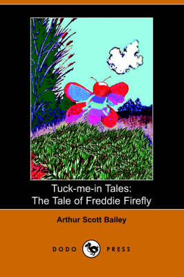 The Tale of Freddie Firefly - Tuck-Me-In Tales (Paperback)