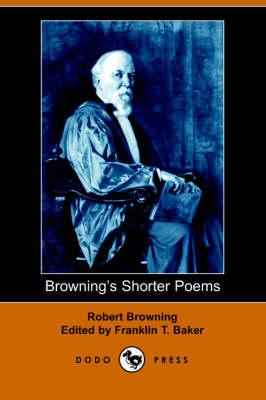 Browning's Shorter Poems (Paperback)
