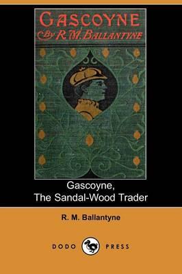 Gascoyne, the Sandal-Wood Trader (Paperback)