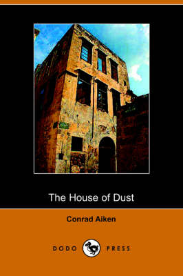 The House of Dust: A Symphony (Paperback)