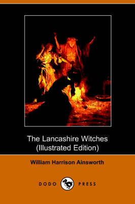 The Lancashire Witches: A Romance of Pendle Forest (Paperback)