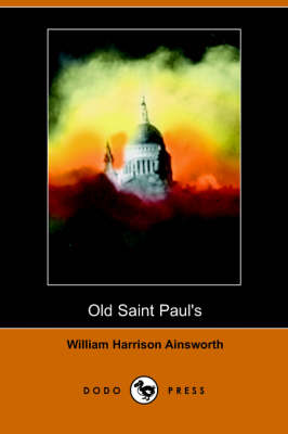 Old Saint Paul's: A Tale of the Plague and the Fire (Paperback)