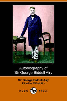 Autobiography of Sir George Biddell Airy (Paperback)